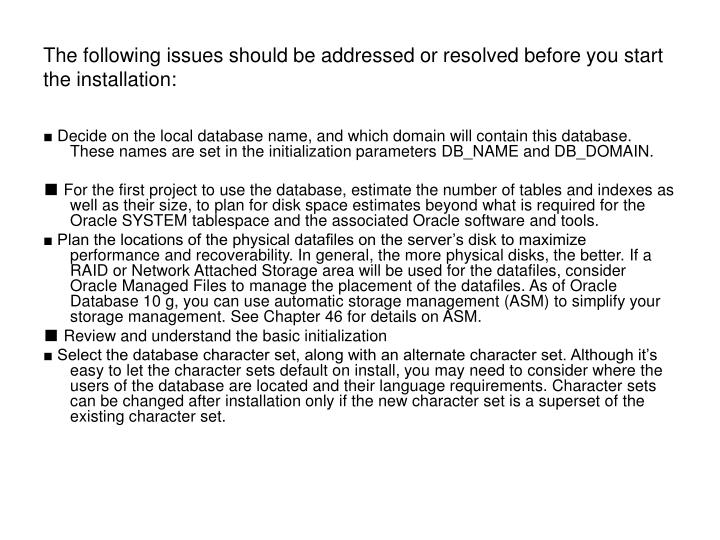 The following issues should be addressed or resolved before you start the installation