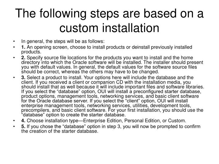 The following steps are based on a custom installation