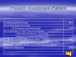present investment pattern