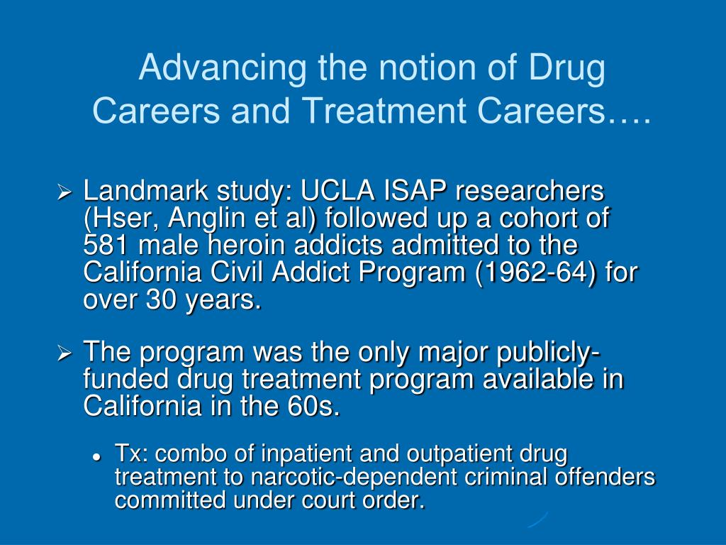 Advancing the notion of Drug Careers and Treatment Careers….