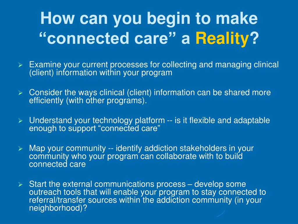 "How can you begin to make ""connected care"" a"