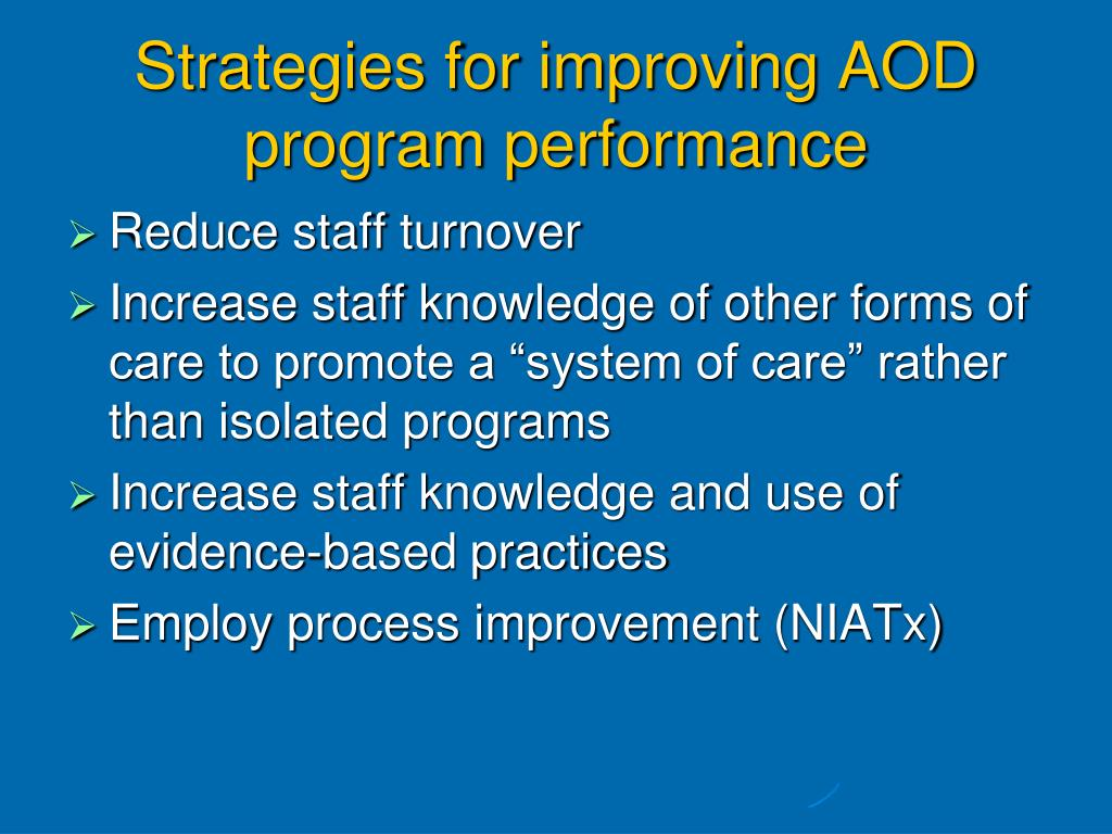Strategies for improving AOD program performance
