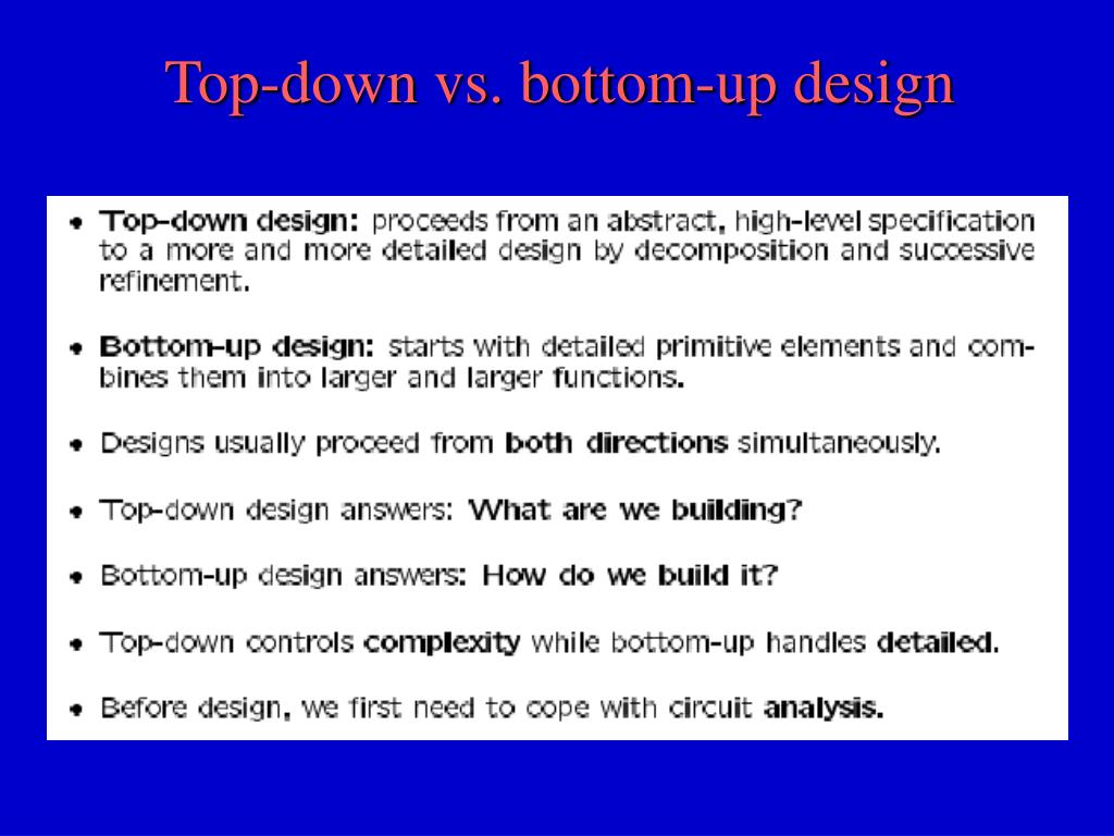 Top-down vs. bottom-up design