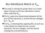 bus admittance matrix or y bus