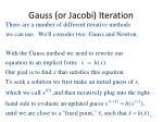 gauss or jacobi iteration