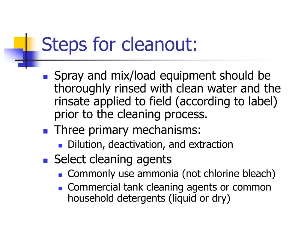 Steps for cleanout:
