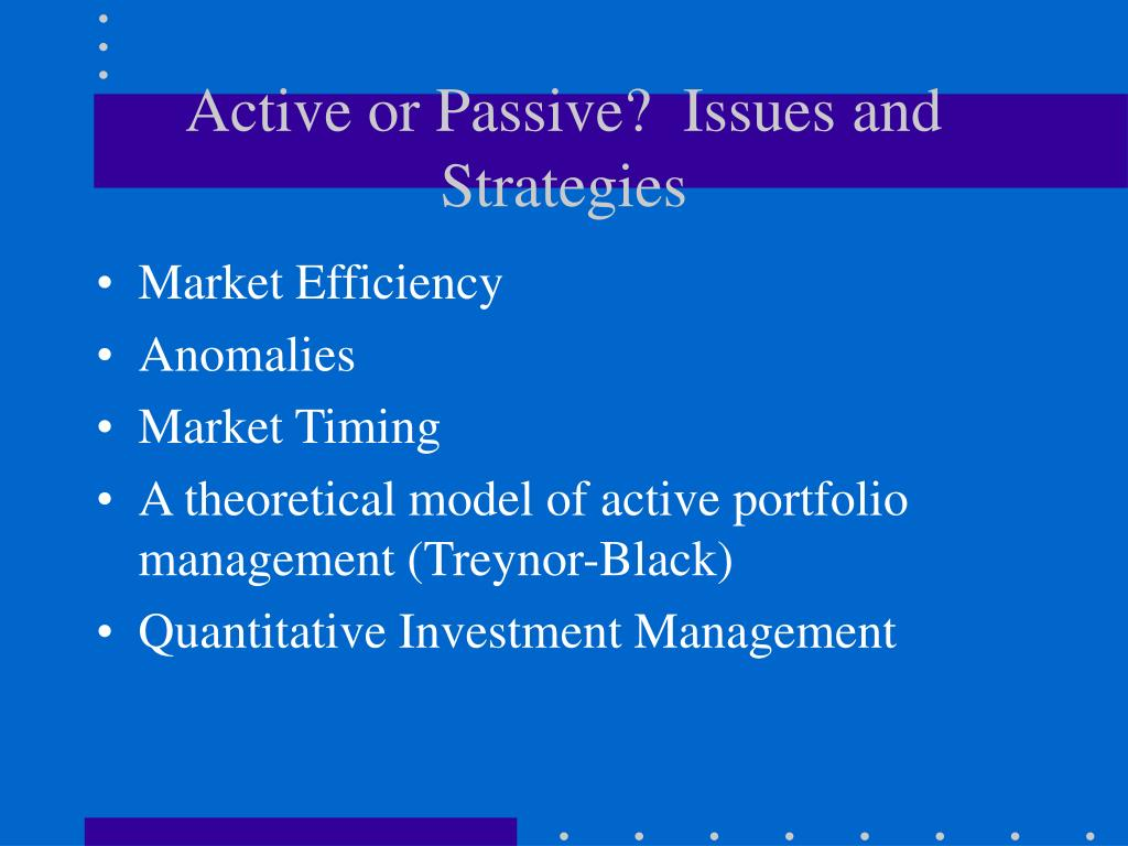 active or passive issues and strategies l.