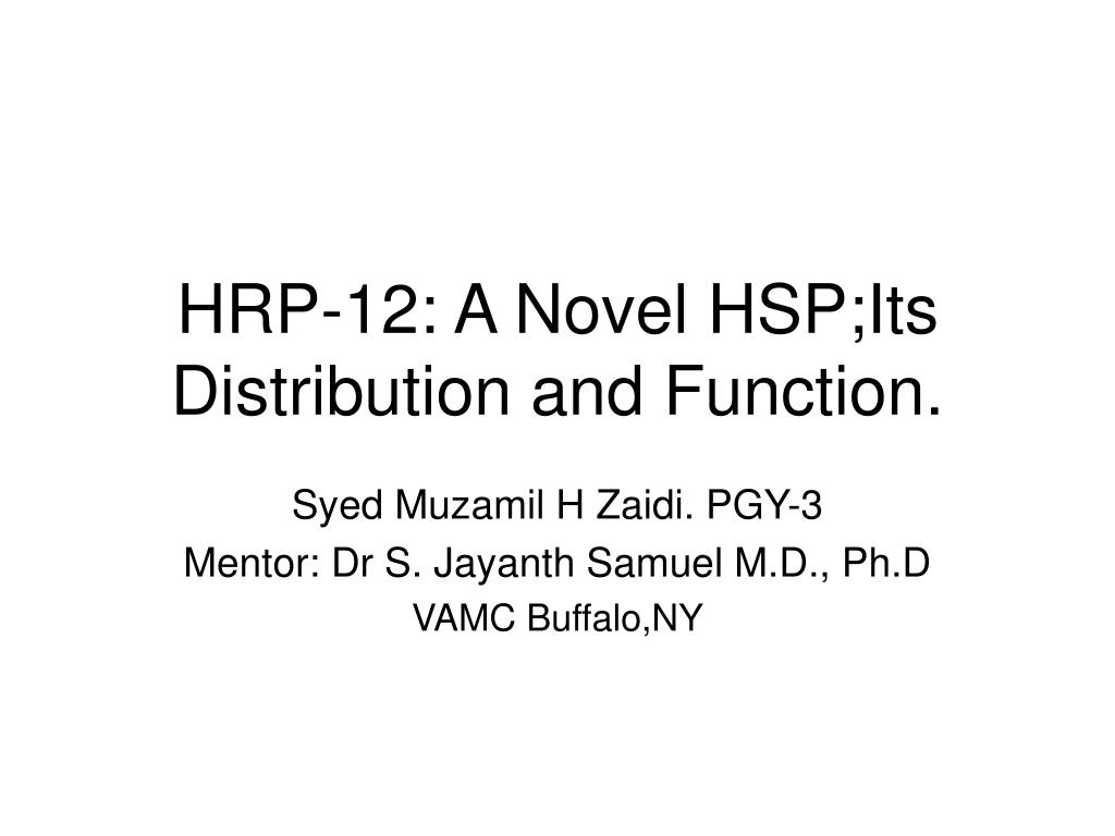 hrp 12 a novel hsp its distribution and function l.