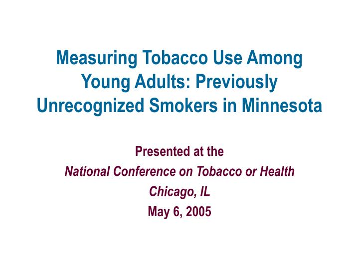 Measuring tobacco use among young adults previously unrecognized smokers in minnesota