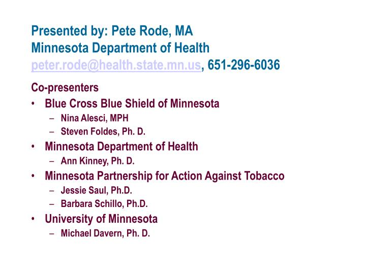 Presented by pete rode ma minnesota department of health peter rode@health state mn us 651 296 6036