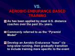 vs aerobic endurance based training