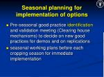 seasonal planning for implementation of options