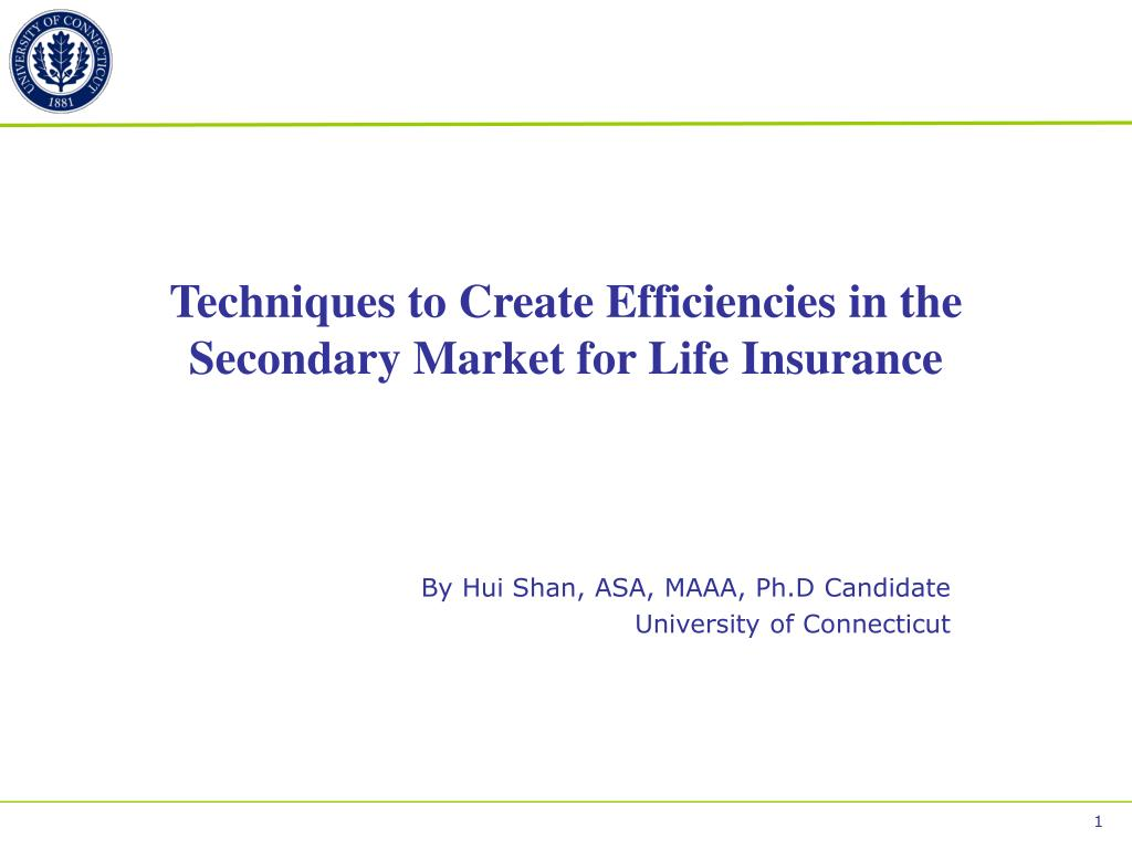techniques to create efficiencies in the secondary market for life insurance l.