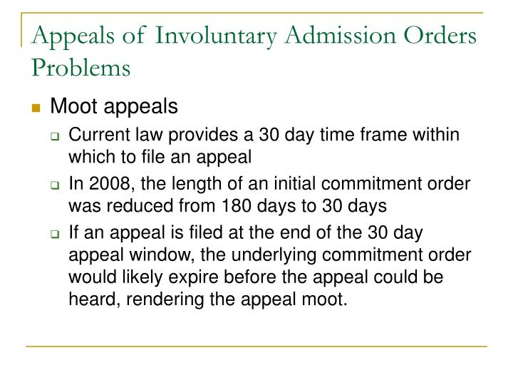 Appeals of involuntary admission orders problems