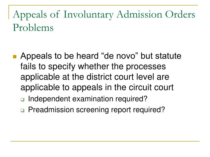 Appeals of involuntary admission orders problems3