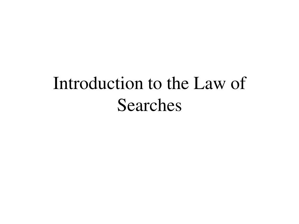 introduction to the law of searches l.