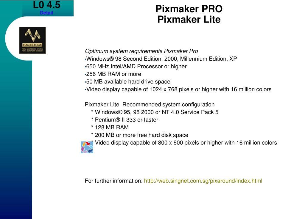 Optimum system requirements Pixmaker Pro