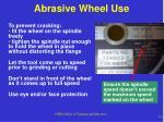 abrasive wheel use