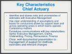 key characteristics chief actuary