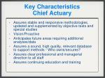 key characteristics chief actuary10