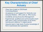 key characteristics of chief actuary