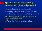 specific actions are basically inherent to a given subject field