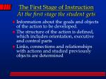 the first stage of instruction at the first stage the student gets