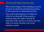 the second stage of instruction