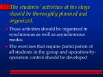 the students activities at his stage should be thoroughly planned and organized