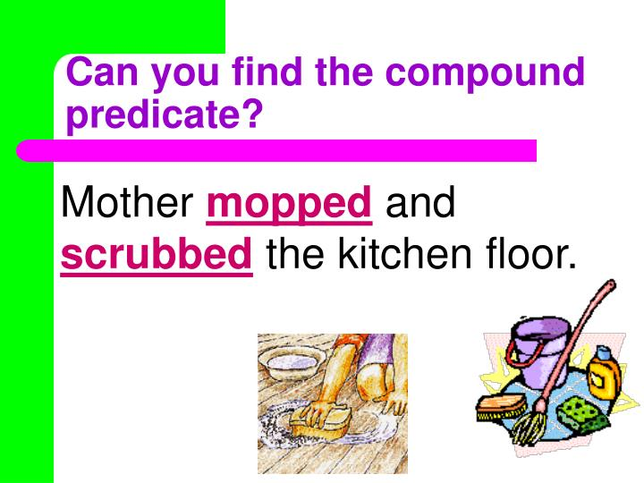 Can you find the compound predicate?