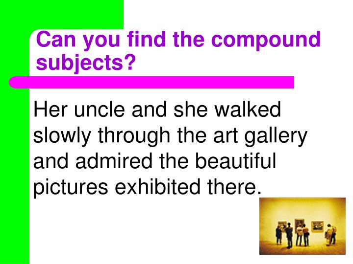 Can you find the compound subjects?