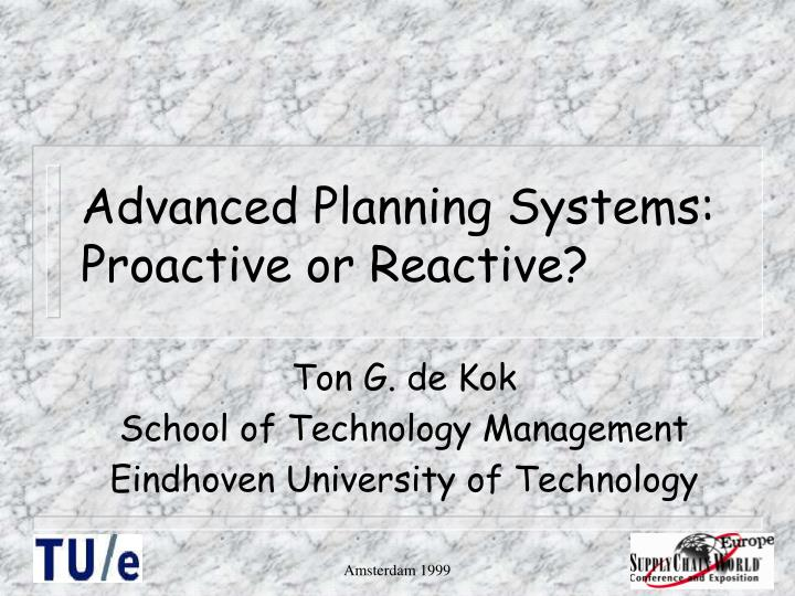 advanced planning systems proactive or reactive n.