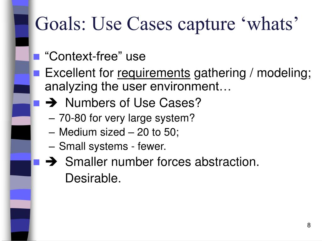 Goals: Use Cases capture 'whats'