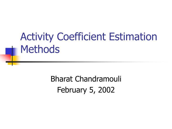 activity coefficient estimation methods n.