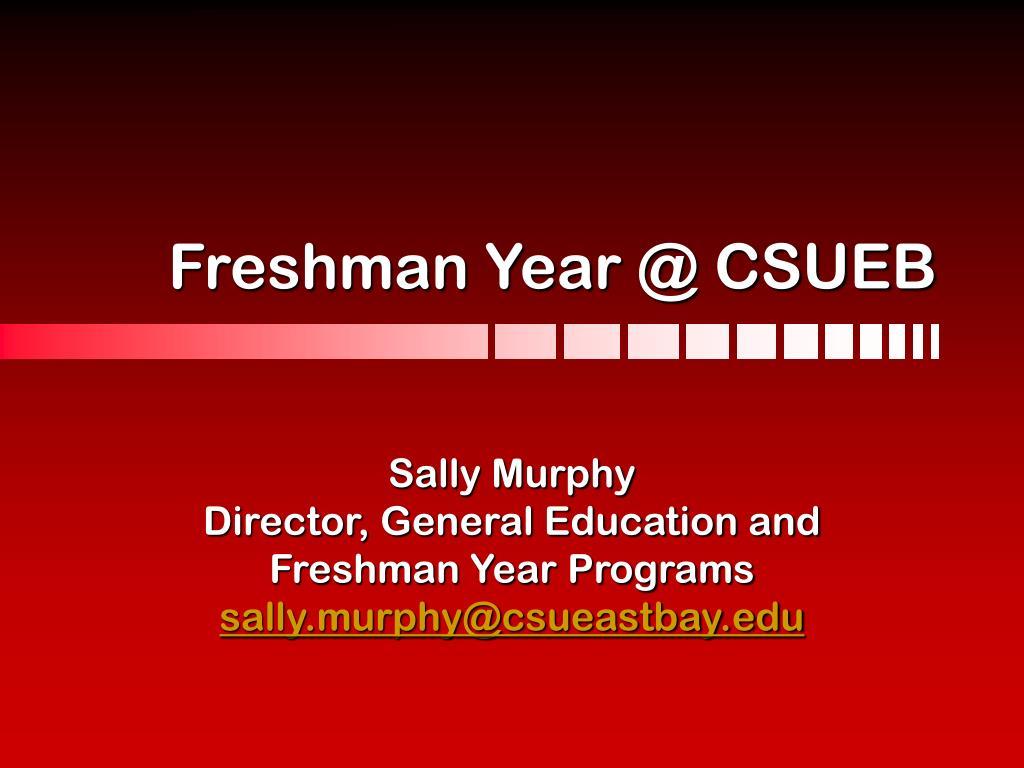 freshman year @ csueb l.