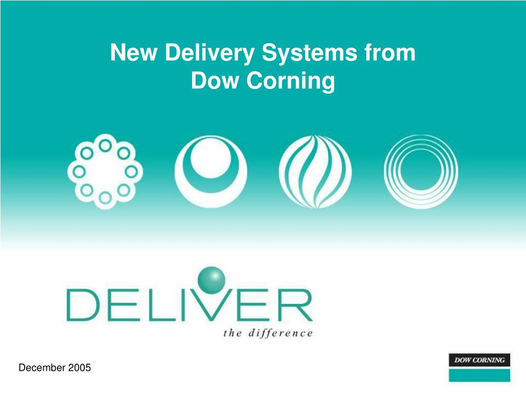 new delivery systems from dow corning l.