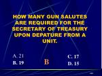 how many gun salutes are required for the secretary of treasury upon depature from a unit1