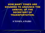 how many tones are sounded to anounce the arrival of the secretary of transportation