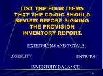 list the four items that the co oic should review before signing the provision inventory report