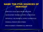 name the five sources of service
