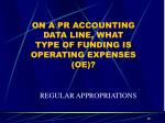 on a pr accounting data line what type of funding is operating expenses oe