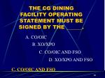 the cg dining facility operating statement must be signed by the
