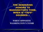 the rendering honors to washington s tomb when is taps sounded