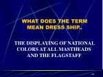 what does the term mean dress ship