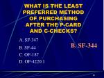 what is the least preferred method of purchasing after the p card and c checks