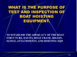 what is the purpose of test and inspection of boat hoisting equipment