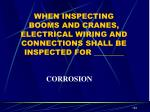 when inspecting booms and cranes electrical wiring and connections shall be inspected for