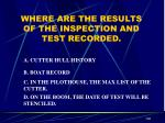 where are the results of the inspection and test recorded