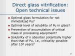 direct glass vitrification open technical issues