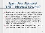 spent fuel standard sfs adequate security